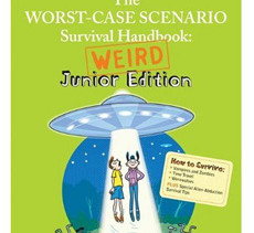 Worst Case Scenario Survival Handbook: Weird Junior Edition