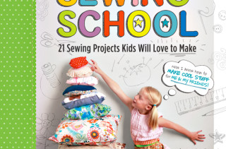Sewing School: 21 Sewing Projects Kids Will Love