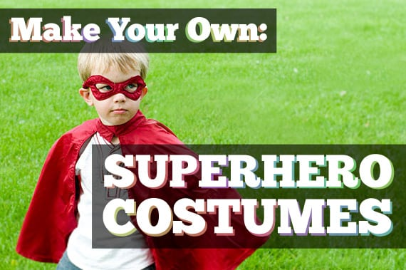 Make Your Own: Superhero Costume Ideas