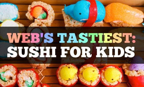 webs tastiest sushi for kids