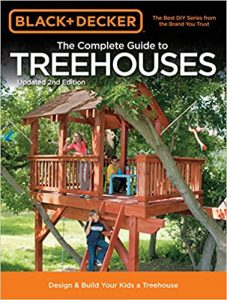 Black and Decker The Complete Guide to Treehouses 2nd Edition - Build Your Own Treehouse