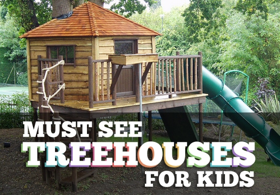 Must See Treehouses for Kids: Childrens Treehouse Designs and Ideas