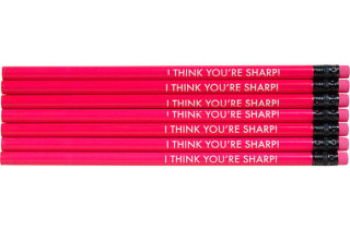 I Think You're Sharp Pencils